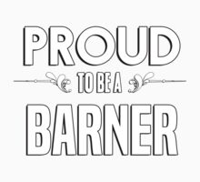 Proud to be a Barner. Show your pride if your last name or surname is Barner Kids Clothes
