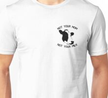 Not Your Mom Unisex T-Shirt