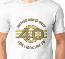 40th Birthday Humor Unisex T-Shirt