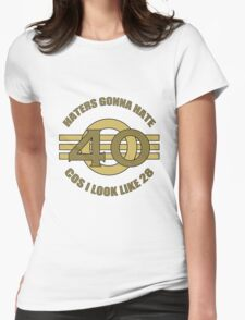 40th Birthday Humor Womens Fitted T-Shirt