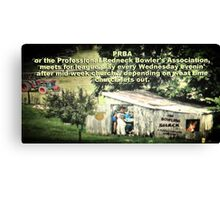 """""""PRBA: Professional Redneck Bowler's Association""""... prints and products Canvas Print"""