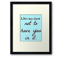 Have You Framed Print