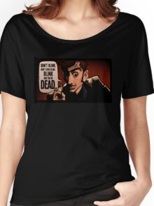 Blink and You're Dead Women's Relaxed Fit T-Shirt
