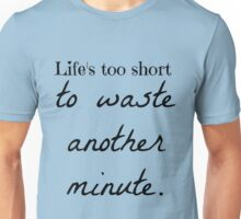 Another Minute Unisex T-Shirt