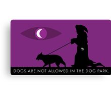The Dog Park Will Not Harm You.  Canvas Print