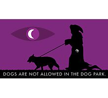 The Dog Park Will Not Harm You.  Photographic Print