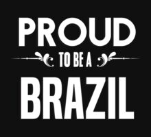 Proud to be a Brazil. Show your pride if your last name or surname is Brazil T-Shirt