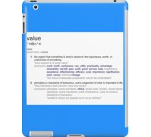 What does Value mean ? iPad Case/Skin