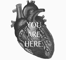 YOU ARE HERE Heart Unisex T-Shirt