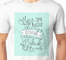 """There Are Far Better Things Ahead Than Any We Leave Behind"" Quote Print Unisex T-Shirt"