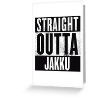 STRAIGHT OUTTA JAKKU Greeting Card
