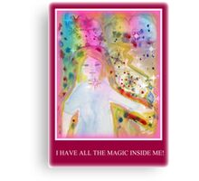 I HAVE ALL THE MAGIC INSIDE ME Canvas Print