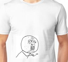 """y u no"" - rage faces Unisex T-Shirt"