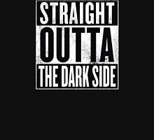 STRAIGHT OUTTA THE DARK SIDE T-Shirt