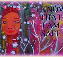 I KNOW THAT I AM SAFE by Ella May