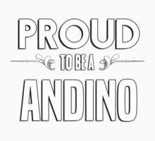 Proud to be a Andino. Show your pride if your last name or surname is Andino Kids Clothes