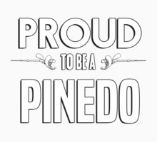 Proud to be a Pinedo. Show your pride if your last name or surname is Pinedo Kids Clothes