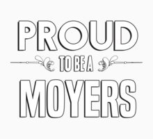 Proud to be a Moyers. Show your pride if your last name or surname is Moyers Kids Clothes