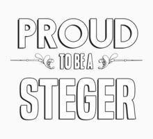 Proud to be a Steger. Show your pride if your last name or surname is Steger Kids Clothes