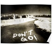 Don't Go ! Poster