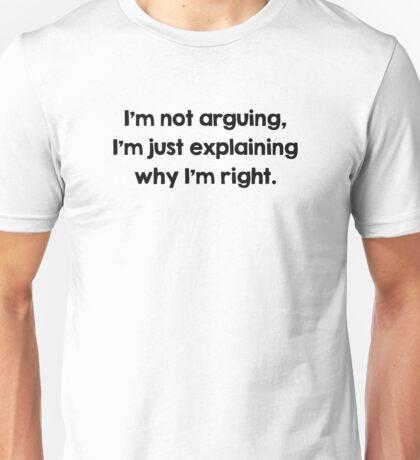 I'm Not Arguing Unisex T-Shirt
