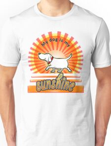 My Dog Is My Sunshine Unisex T-Shirt