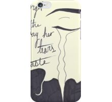 Forget the way her tears Taste iPhone Case/Skin