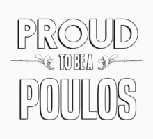 Proud to be a Poulos. Show your pride if your last name or surname is Poulos Kids Clothes
