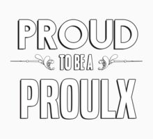 Proud to be a Proulx. Show your pride if your last name or surname is Proulx Kids Clothes
