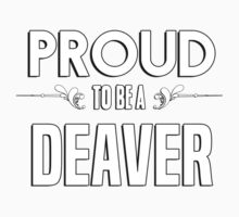 Proud to be a Deaver. Show your pride if your last name or surname is Deaver Kids Clothes
