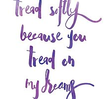 Tread softly because you tread on my dreams - Yates, watercolour typography hand-written by lunahaze