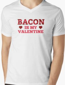 Bacon Is My Valentine Mens V-Neck T-Shirt