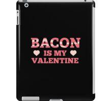 Bacon Is My Valentine iPad Case/Skin