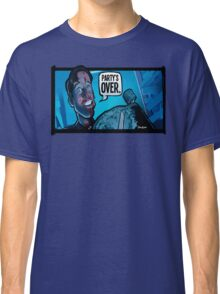 Party's Over Dead Alive Classic T-Shirt