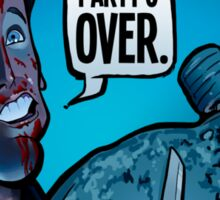 Party's Over Dead Alive Sticker