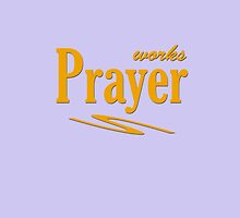 Prayer Works #3 by don thomas
