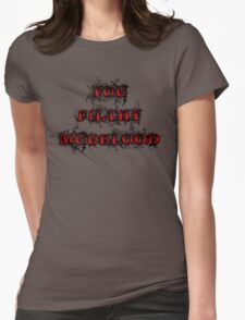 You Filthy Mudblood Womens Fitted T-Shirt