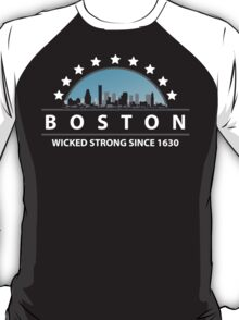 Boston Massachusetts Wicked Strong Since 1630 T-Shirt