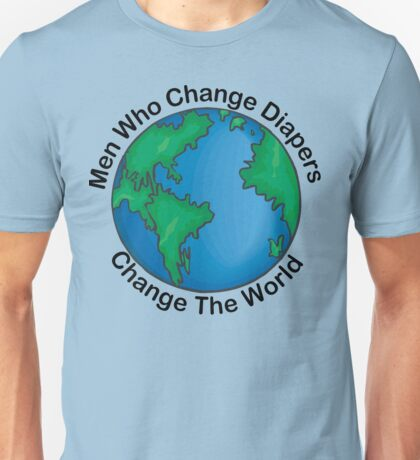 """New Dad Father """"Men Who Change Diapers Change The World"""" Father's Day T-Shirt"""