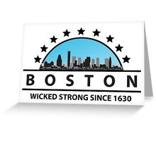 Boston Massachusetts Wicked Strong Since 1630 Greeting Card