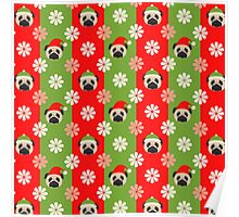Christmas Pugs and Flowers on Red, Green Stripes Poster