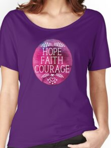 Hope, Faith and Courage Women's Relaxed Fit T-Shirt
