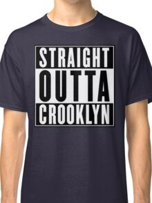 STRAIGHT OUTTA CROOKLYN Classic T-Shirt