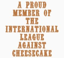 The International League Against Cheesecake Kids Tee