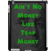 Ain't No Money Like Trap Money Benjamin iPad Case/Skin