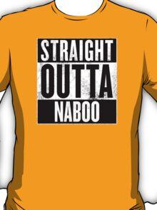 STRAIGHT OUTTA NABOO T-Shirt