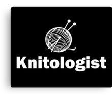 Knitologist Funny Knitting Canvas Print