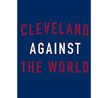 Cleveland Against the World - Cavs Blue Photographic Print