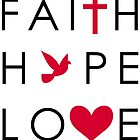 Fait, Hope & Love by theteeproject