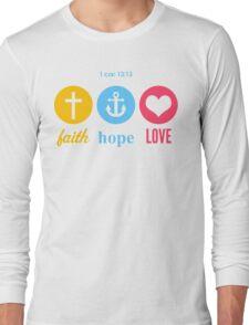 Faith, Hope & Love Long Sleeve T-Shirt